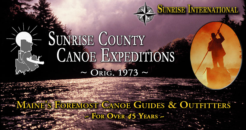 Sunrise County Canoe Expeditions - Maine's Foremost Canoe Guides & Outfitters